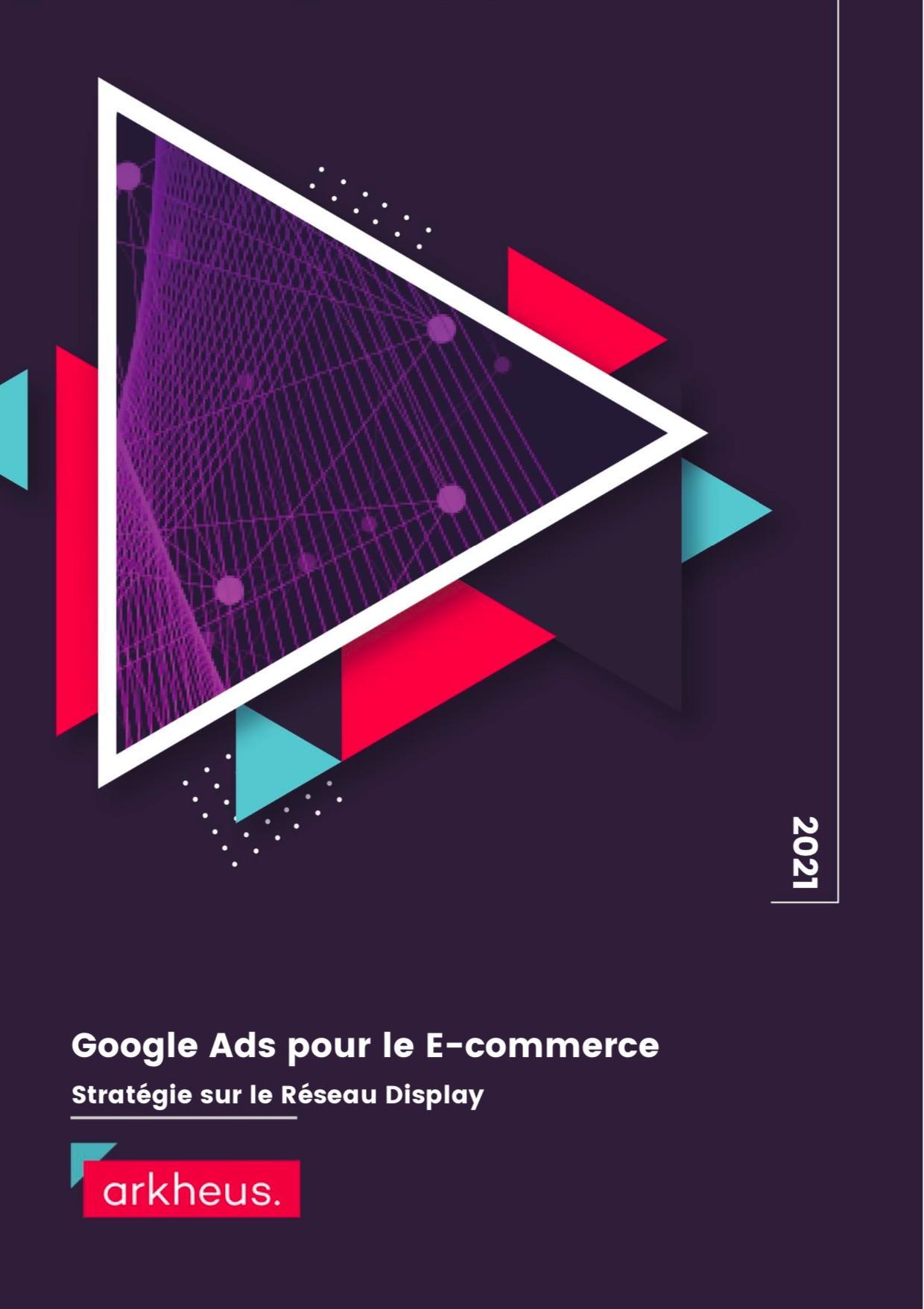 Guide Google Ads Réseau Display Arkheus